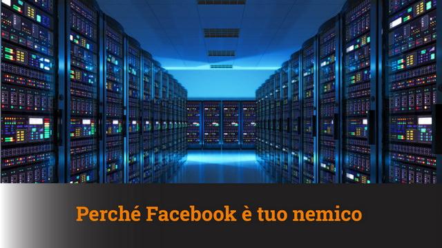 Perché Facebook è tuo nemico – MN #49