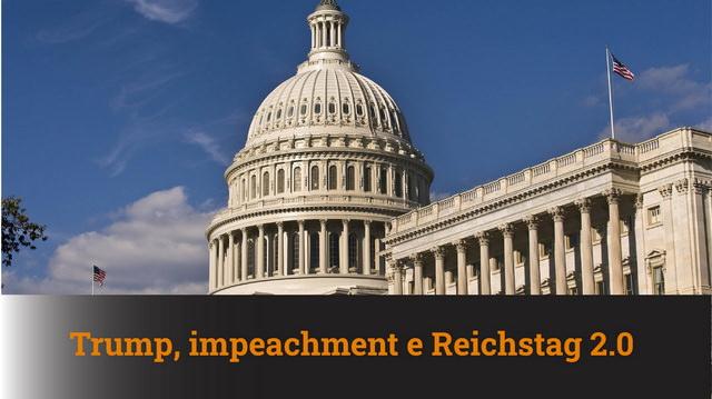 Trump, impeachment e Reichstag 2.0 – MN #90