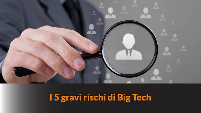 I 5 gravi rischi di Big Tech – MN #102