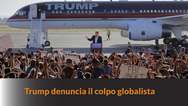 Trump denuncia il colpo globalista – MN #97