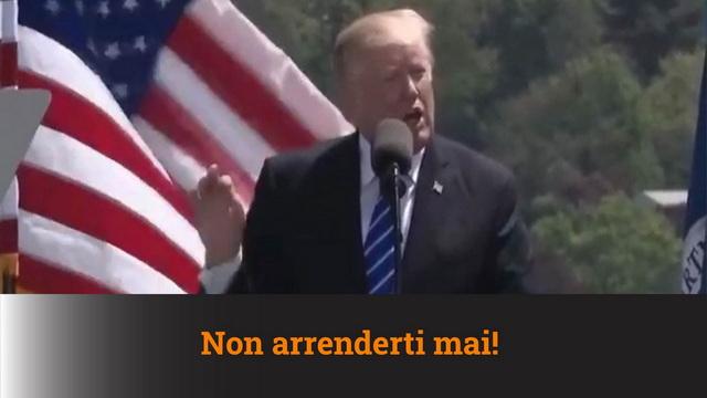 Donald Trump: non ti arrendere mai