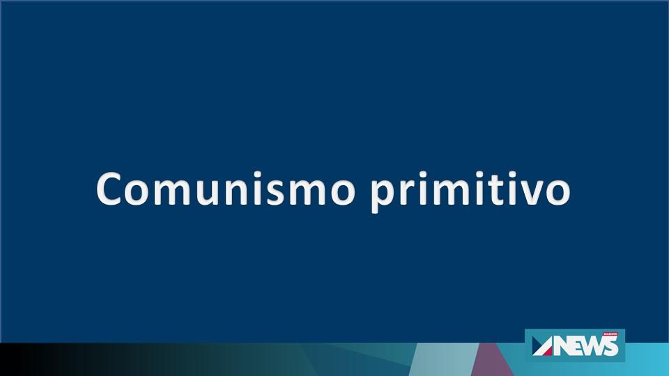 Comunismo primitivo – le vere origini del comunismo