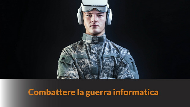 Combattere la guerra informatica – MN #107