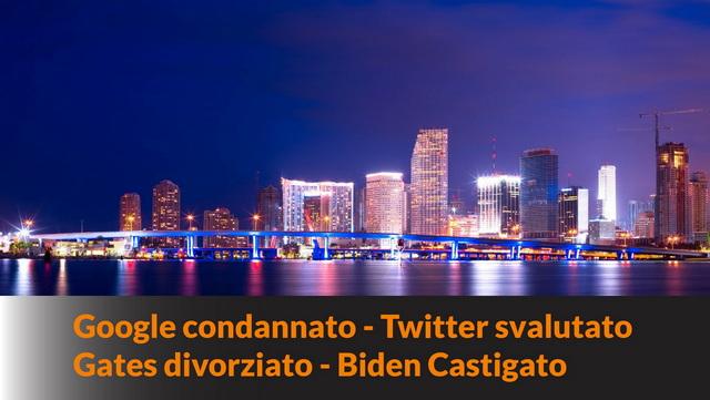 Google condannato – Twitter svalutato – Gates divorziato – Biden castigato – MN #111