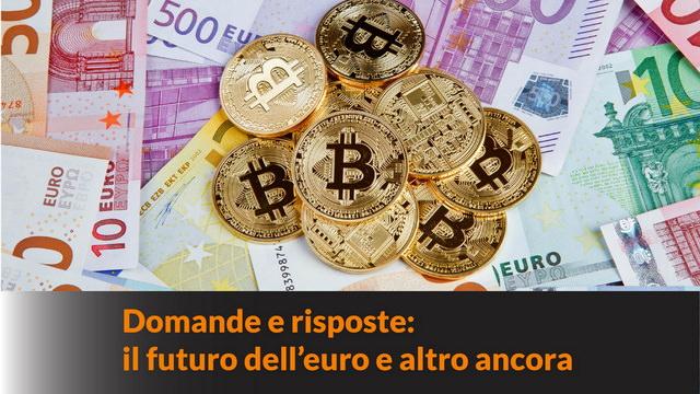 Il futuro dell'euro e altro ancora: domande e risposte con Il Vaso di Pandora