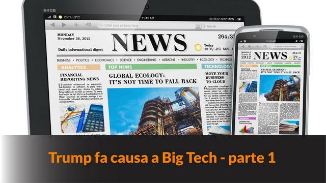 Trump fa causa a Big Tech – parte 1 – MN #119