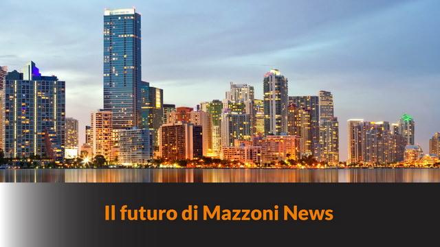Il futuro di Mazzoni News – MN #128
