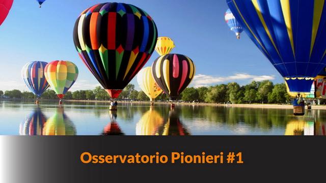 Osservatorio Pionieri #1 – Scopo dello spazio pionieri