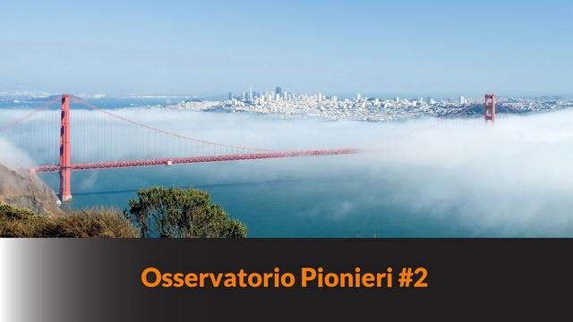 Osservatorio Pionieri #2 – Necessità economiche