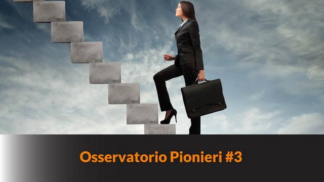 Osservatorio Pionieri #3 – Tempo di fare scorte