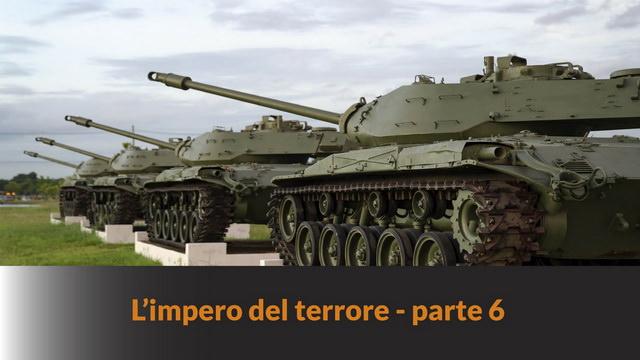 L'impero del terrore – parte 6 – il complesso industriale militare – MN #138